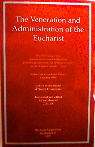 The Veneration and Administration of the Eucharist By F.D. McDermott