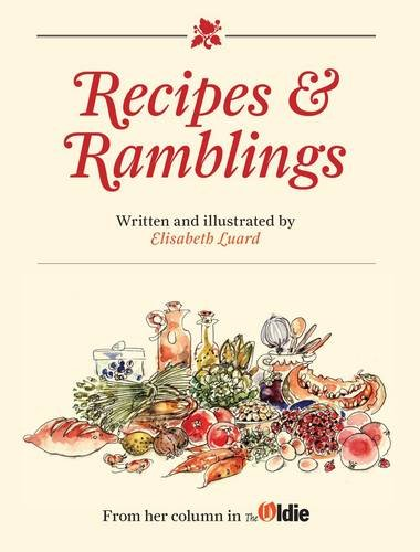 Recipes and Ramblings By Elisabeth Luard