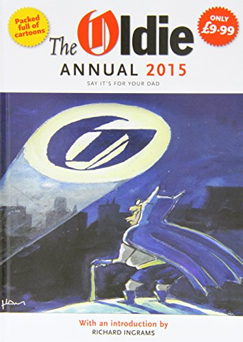 The Oldie Annual: With an Introduction by Richard Ingrams: 2015 by
