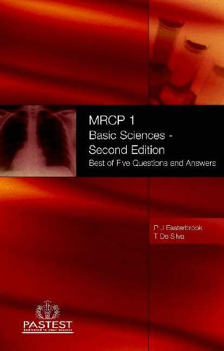 MRCP 1 Basic Medical Sciences: Best of Five Questions and Answers: Best of  Five Question and Answers By Philippa Easterbrook