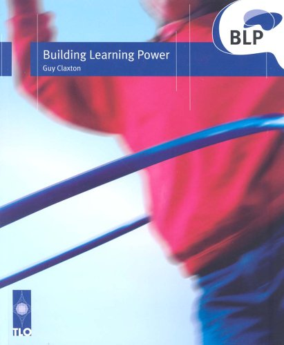 Building Learning Power: Helping Young People Become Better Learners By Guy Claxton
