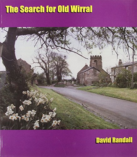 The Search for Old Wirral By David Randall