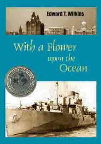 With a Flower Upon the Ocean By Edward T. Wilkins