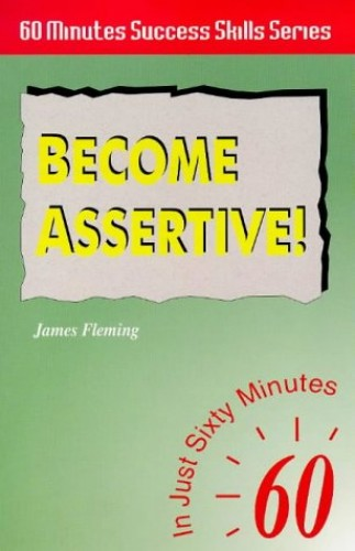 Become Assertive By James Fleming