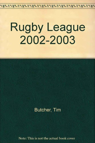 Rugby League: 2002-2003 by Tim Butcher