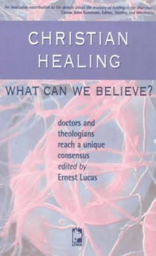 Christian Healing By Ernest Lucas