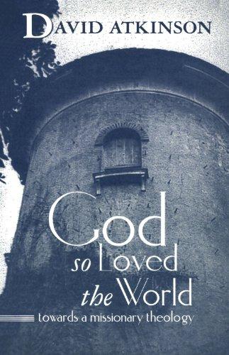God So Loved the World By David Atkinson