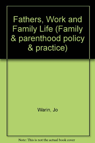 Fathers, Work and Family Life By Jo Warin