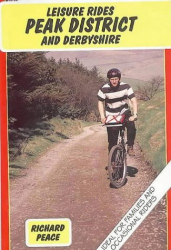 Leisure Rides in the Peak District and Derbyshire By Richard Peace