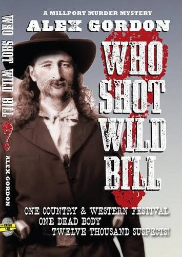 Who Shot Wild Bill? By Philip Dunshea