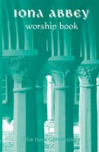 The Iona Abbey Worship Book By Iona