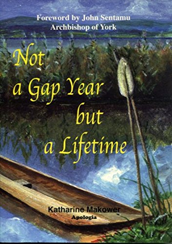 Not a Gap Year But a Lifetime by Katharine Makower