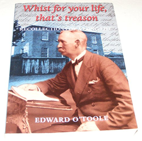 Whist for Your Life, That's Treason: Recollections of a Long Life By Edward O'Toole