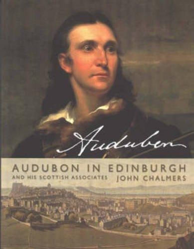 Audubon in Edinburgh By John Chalmers