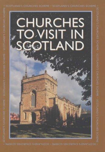Churches to Visit in Scotland By Scotland's Churches Scheme
