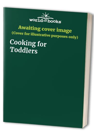 Cooking for Toddlers By Sara Lewis