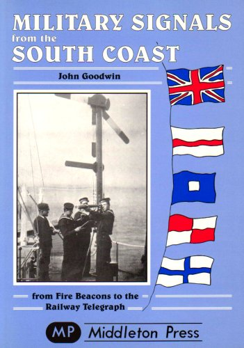Military Signals from the South Coast By John Goodwin
