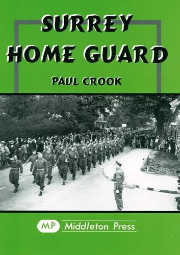 Surrey Home Guard (Military Books) By Paul Crook