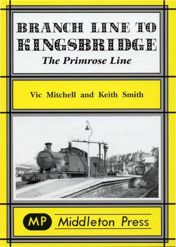 Branch Line to Kingsbridge By Vic Mitchell