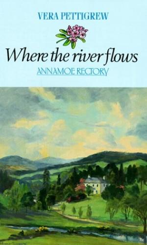 Where the River Flows By Vera Pettigrew