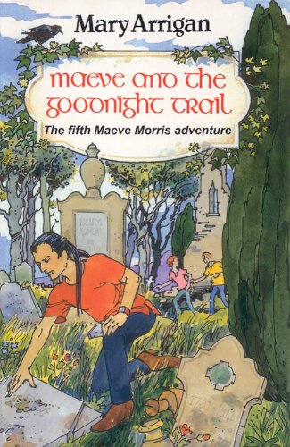 Maeve and the Goodnight Trail by Mary Arrigan