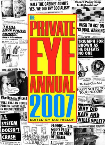 The Private Eye Annual: 2007 by Ian Hislop