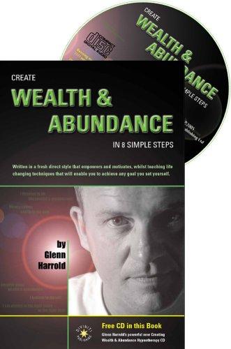 Create Wealth and Abundance in 8 Simple Steps By Glenn Harrold