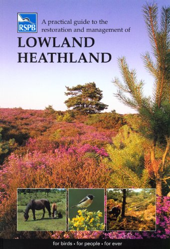 A Practical Guide to the Restoration and Management of Lowland Heathland By Nigel Symes