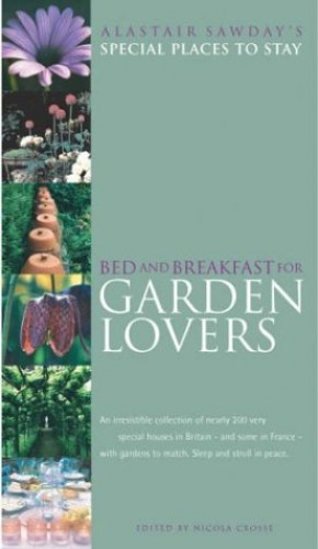 Bed and Breakfast for Garden Lovers By Nicola Crosse