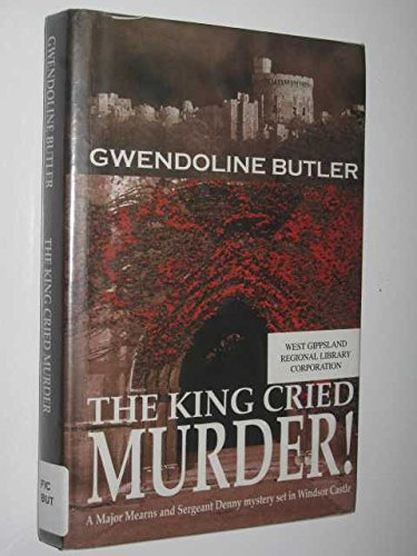 The King Cried Murder By Gwendoline Butler