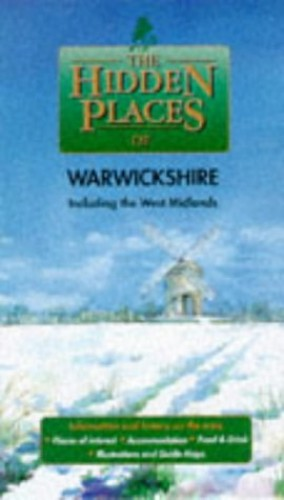 The Hidden Places of Warwickshire and the West Midlands By Roz Hackney