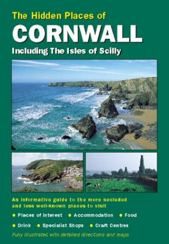 The Hidden Places of Cornwall By Barbara Vesey