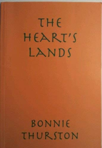 The Heart's Lands By Bonnie B. Thurston