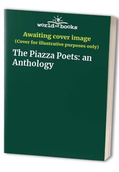 The Piazza Poets: an Anthology By Gladys Mary Coles