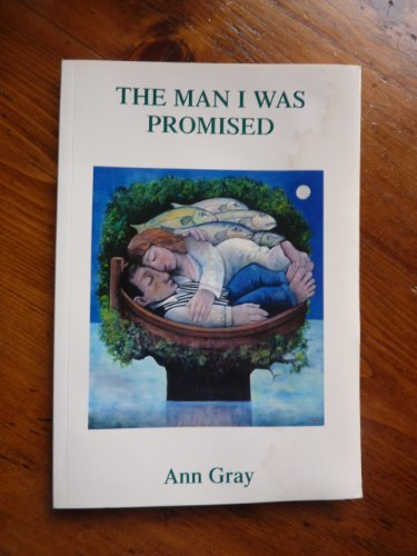The Man I Was Promised By Ann Gray
