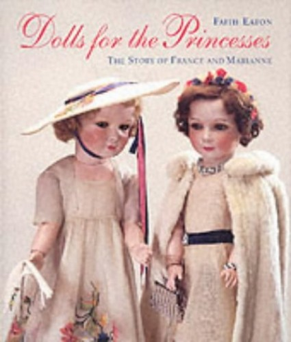 Dolls for the Princesses:The Story of France and Marianne By Faith Eaton