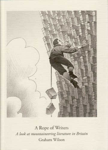 A Rope of Writers: A Look at Mountaineering Literature in Britain by Graham Wilson