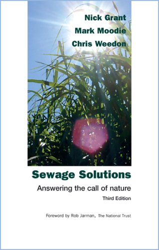 Sewage Solutions: Answering the Call of Nature (Third Edition, 2005) By Nick Grant