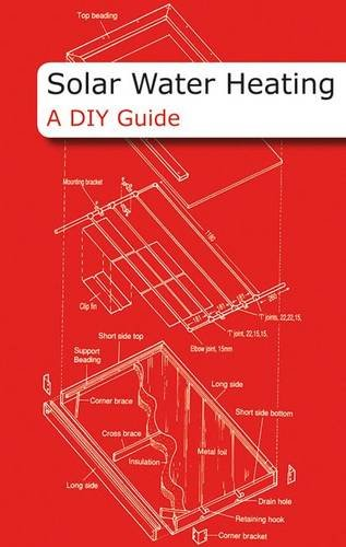 Solar Water Heating: A DIY Guide by Paul Trimby