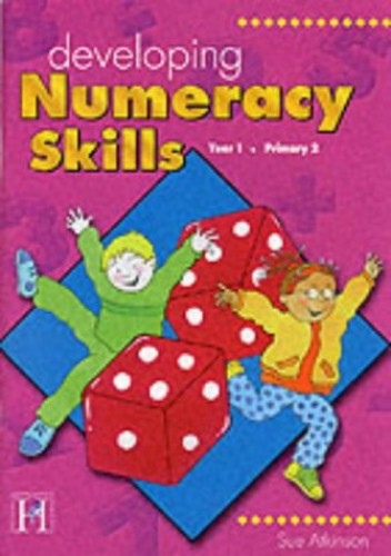 Developing Numeracy Skills: Year 1 (primary 2) by Sue Atkinson