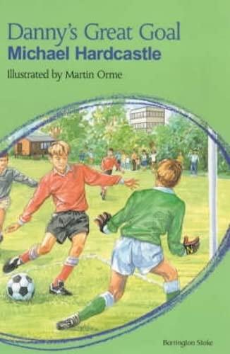 Danny's Great Goal By Michael Hardcastle