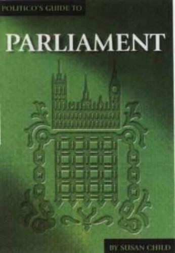Politico's Guide to Parliament by Susan Child