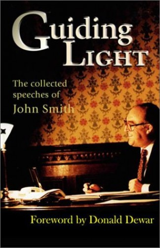 Guiding Light: the Collected Speeches of John Smith By John Smith