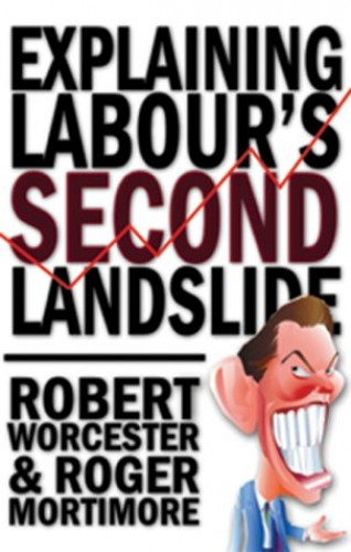 Explaining Labour's Second Landslide By Robert M. Worcester
