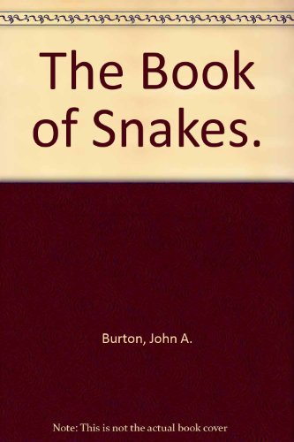 The Book of Snakes. By John A. Burton