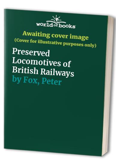 Preserved Locomotives of British Railways By Peter Hall