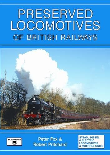 Preserved Locomotives of British Railways By Peter Fox