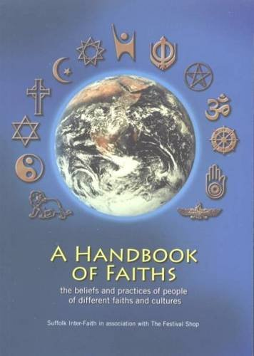 A Handbook of Faiths: The Beliefs and Practices of People of Different Faiths and Cultures by Cynthia M Capey