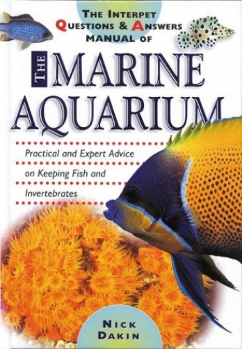 Interpet Questions and Answers Manual of the Marine Aquarium by Nick Dakin