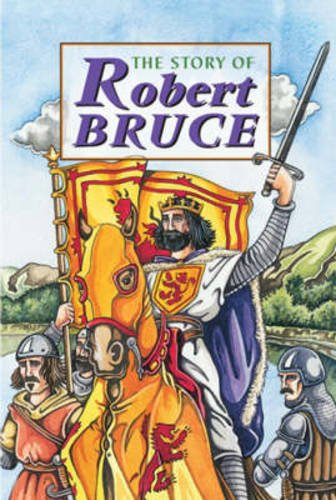 Story of Robert the Bruce By David Ross